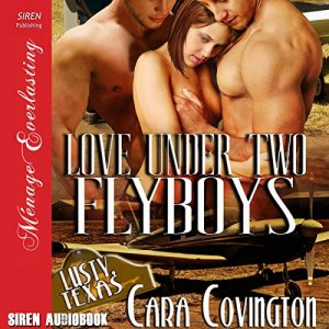 Love Under Two Flyboys Audiobook By Cara Covington cover art