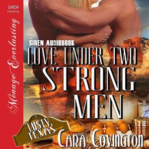 Love Under Two Strong Men Audiobook By Cara Covington cover art