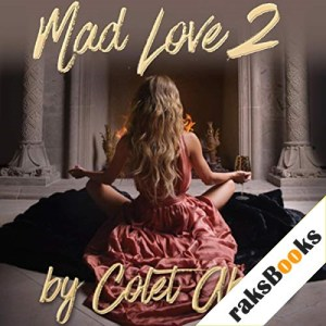 Mad Love 2 Audiobook By Colet Abedi cover art