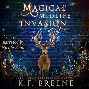 Magical Midlife Invasion Audiobook By K.F. Breene cover art