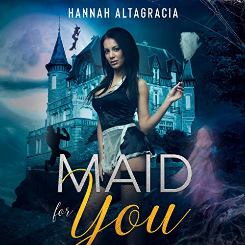 Maid for You: A Halloween Erotica Audiobook By Hannah Altagracia cover art