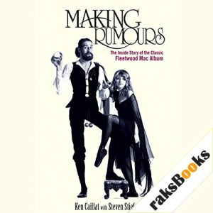 Making Rumours Audiobook By Ken Caillat, Steve Stiefel cover art