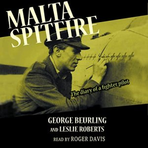 Malta Spitfire Audiobook By George Beurling cover art