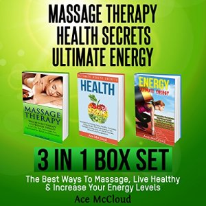 Massage Therapy: Health Secrets: Ultimate Energy Audiobook By Ace McCloud cover art
