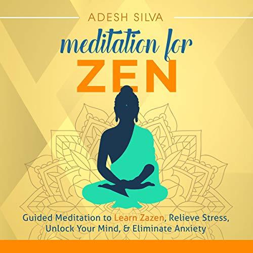 Meditation for Zen Audiobook By Adesh Silva cover art