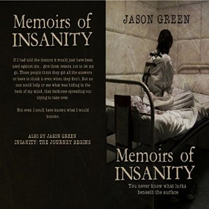 Memoirs of Insanity Audiobook By Jason Green cover art