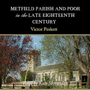 Metfield Parish and Poor in the Late Eighteenth Century Audiobook By Victor Peskett cover art