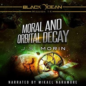 Moral and Orbital Decay Audiobook By J. S Morin cover art