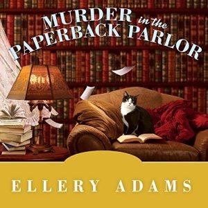 Murder in the Paperback Parlor Audiobook By Ellery Adams cover art