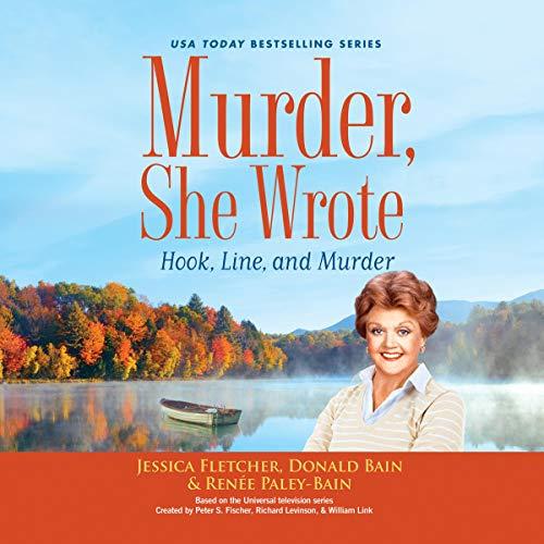 Murder, She Wrote: Hook, Line, and Murder Audiobook By Jessica Fletcher, Donald Bain, Renee Paley-Bain cover art