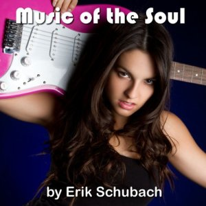 Music of the Soul Audiobook By Erik Schubach cover art