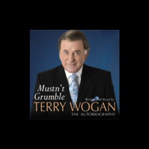 Mustn't Grumble Audiobook By Terry Wogan cover art