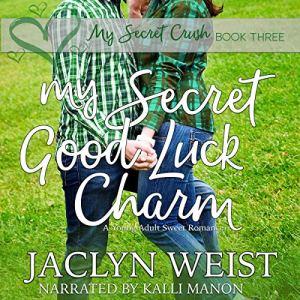 My Secret Good Luck Charm Audiobook By Jaclyn Weist cover art