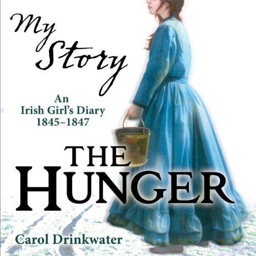My Story: The Hunger Audiobook By Carol Drinkwater cover art