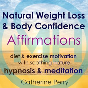 Natural Weight Loss & Body Confidence Affirmations Audiobook By Joel Thielke cover art