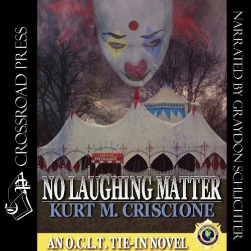 No Laughing Matter Audiobook By Kurt M. Criscione cover art