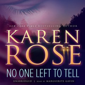 No One Left to Tell Audiobook By Karen Rose cover art