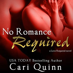 No Romance Required Audiobook By Cari Quinn cover art