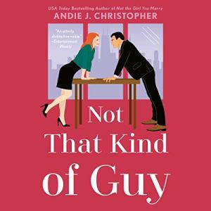 Not That Kind of Guy Audiobook By Andie J. Christopher cover art