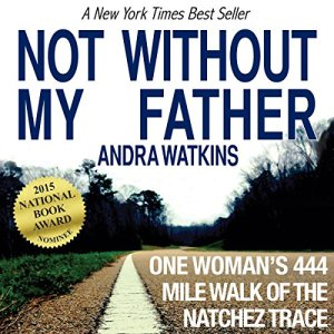 Not Without My Father Audiobook By Andra Watkins cover art