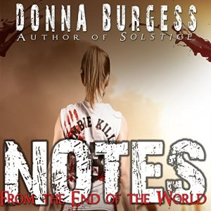 Notes from the End of the World Audiobook By Donna Burgess cover art