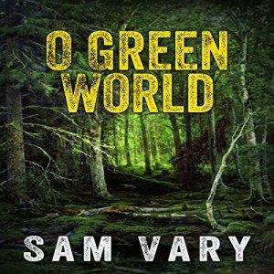 O Green World Audiobook By Sam Vary cover art