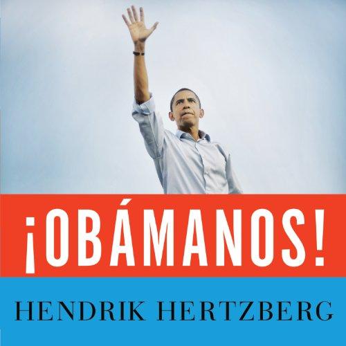 ¡Obamanos! Audiobook By Hendrik Hertzberg cover art