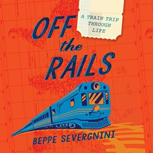 Off the Rails Audiobook By Beppe Severgnini cover art