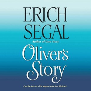 Oliver's Story Audiobook By Erich Segal cover art