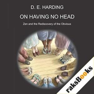 On Having No Head Audiobook By Douglas Edison Harding cover art