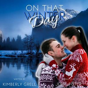 On That Winter Day Audiobook By Kimberly Grell cover art
