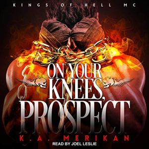 On Your Knees, Prospect Audiobook By K.A. Merikan cover art