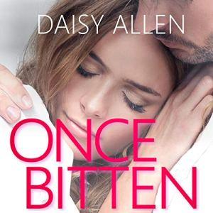 Once Bitten Audiobook By Daisy Allen cover art