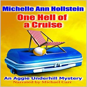 One Hell of a Cruise Audiobook By Michelle Ann Hollstein cover art