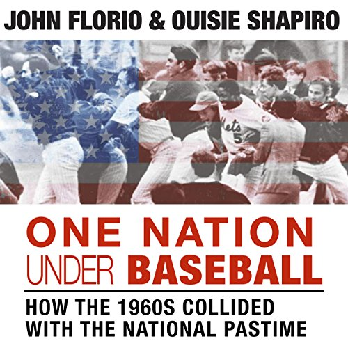 One Nation Under Baseball: How the 1960s Collided with the National Pastime Audiobook By John Florio, Ouisie Shapiro, Bob Costas - foreward cover art