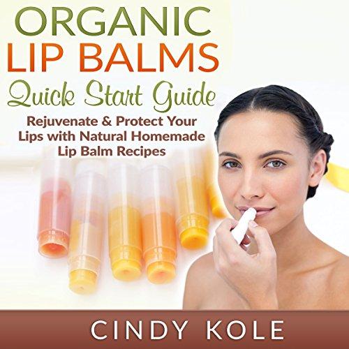 Organic Lip Balms Audiobook By Cindy Kole cover art