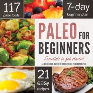 Paleo for Beginners: Essentials to Get Started Audiobook By John Chatham cover art