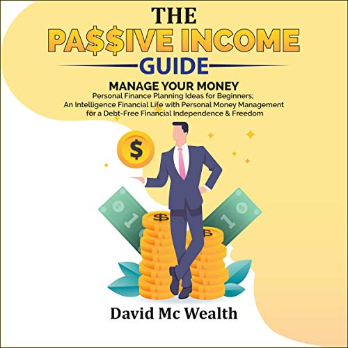 Passive Income Guide: Manage Your Money Audiobook By David Mc Wealth cover art
