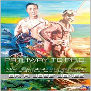 Pathway to Ph.D. Audiobook By Dr. A. Jose' Jones cover art