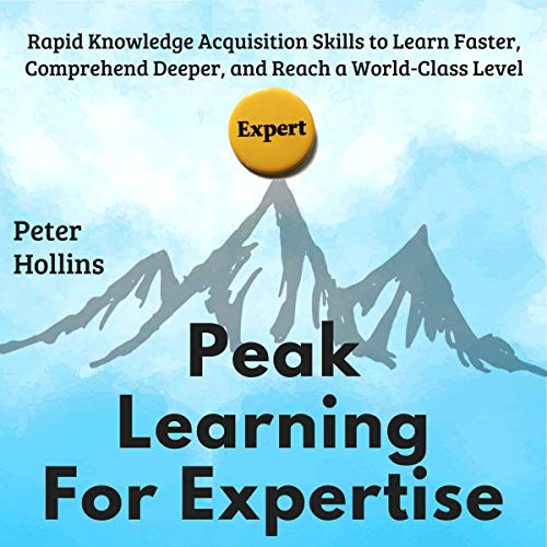 Peak Learning for Expertise Audiobook By Peter Hollins cover art