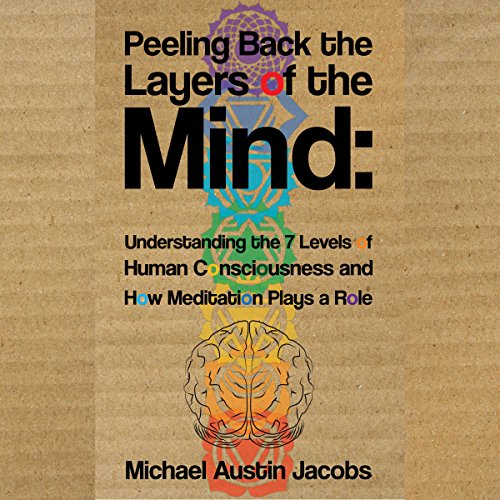 Peeling Back the Layers of the Mind Audiobook By Michael Austin Jacobs cover art