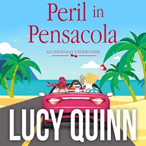 Peril in Pensacola Audiobook By Lucy Quinn cover art