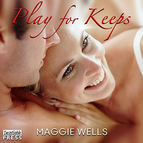 Play for Keeps Audiobook By Maggie Wells cover art