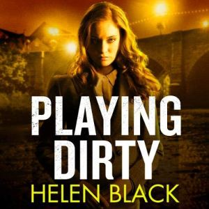 Playing Dirty Audiobook By Helen Black cover art
