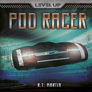 Pod Racer Audiobook By R. T. Martin cover art