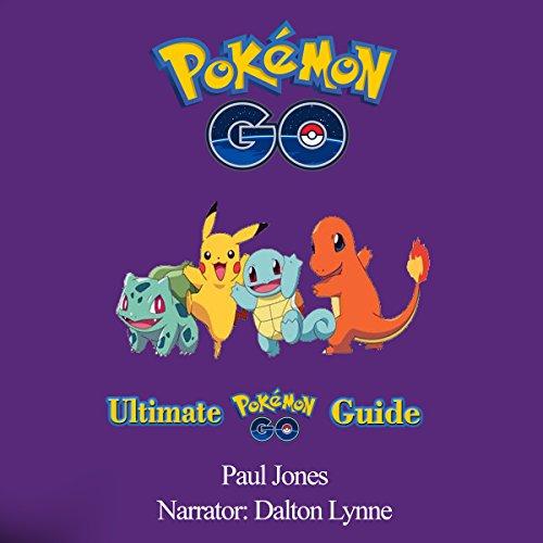 Pokemon Go: Ultimate Pokemon Go Guide Audiobook By Paul Jones cover art