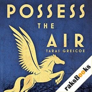 Possess the Air Audiobook By Taras Grescoe cover art