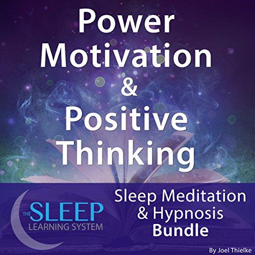 Power Motivation & Positive Thinking: Sleep Meditation & Hypnosis Bundle Audiobook By Joel Thielke cover art