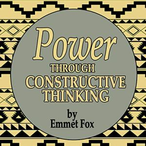 Power Through Constructive Thinking Audiobook By Emmet Fox cover art