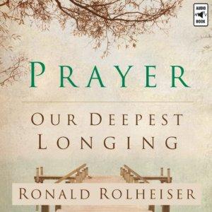 Prayer Audiobook By Ronald Rolheiser cover art